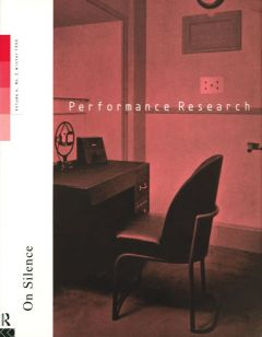 Front cover of Performance Research: Volume 4 Issue 3 - On Silence