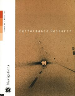 Front cover of Performance Research: Volume 6 Issue 3 - Navigations