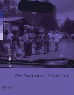 Front cover of Performance Research: Volume 12 Issue 2 - On the Road