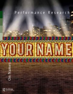 Front cover of Performance Research: Volume 22 Issue 5 - On Names