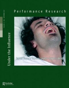 Front cover of Performance Research: Volume 22 Issue 6 - Under the Influence